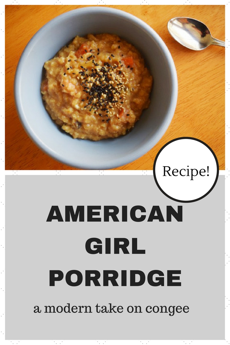 "Recipe for ""American Girl"" porridge, an updated, healthy version of congee"