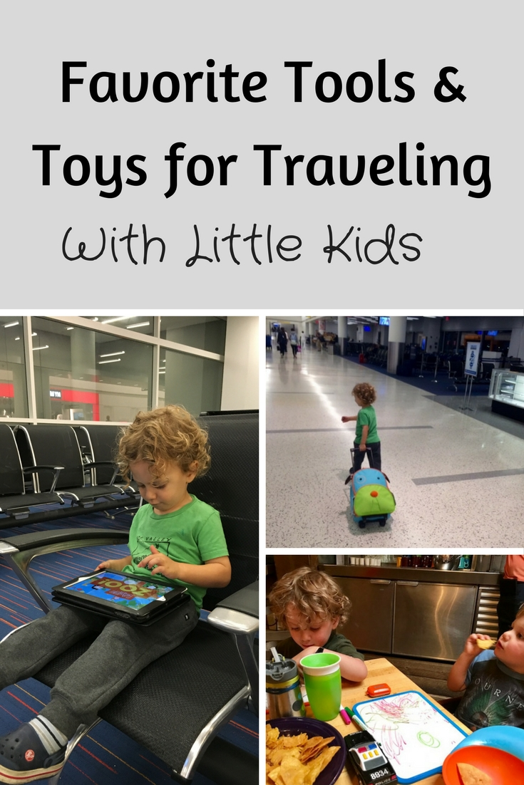 Favorite tools and toys for traveling with little kids