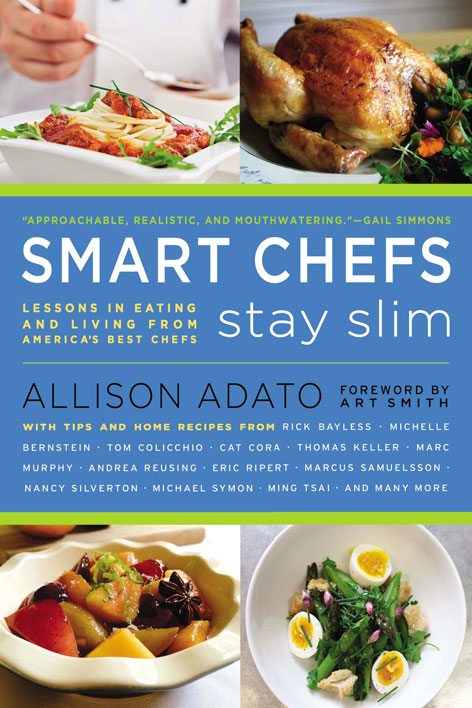Smart Chefs Stay Slim, by Allison Adato